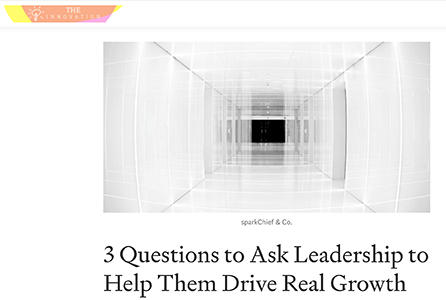 3 Questions to Ask Leadership to Help Them Drive Real Growth