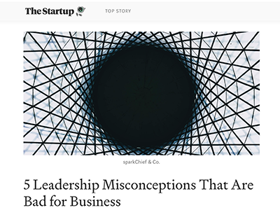 5 Leadership Misconceptions That Are Bad for Business