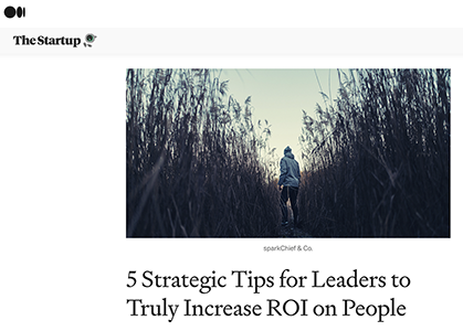 5 Strategic Tips for Leaders to Truly Increase ROI on People