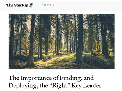 "The Importance of Finding, and Deploying, the ""Right"" Key Leader"